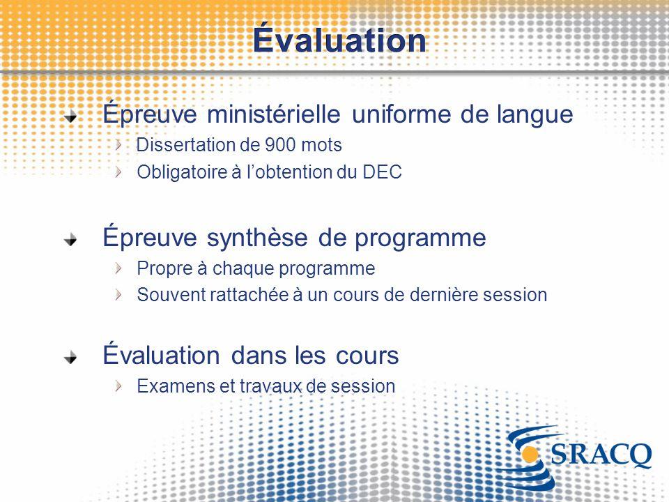Épreuve ministérielle uniforme de langue Dissertation de 900 mots Obligatoire à l'obtention du DEC Épreuve synthèse de programme Propre à chaque progr