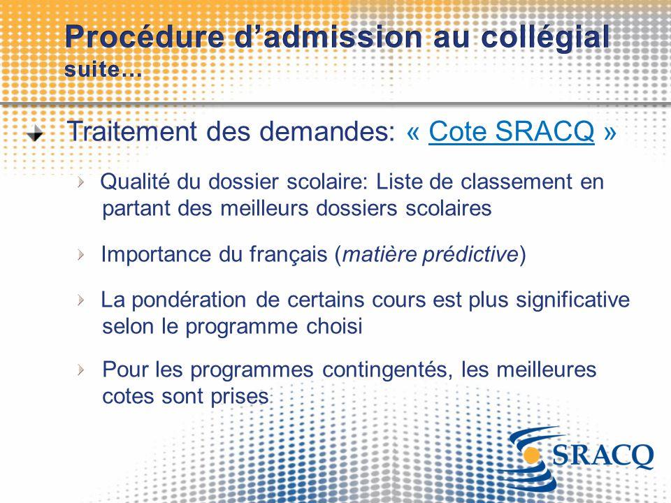 Traitement des demandes: « Cote SRACQ » Qualité du dossier scolaire: Liste de classement en partant des meilleurs dossiers scolaires Importance du fra