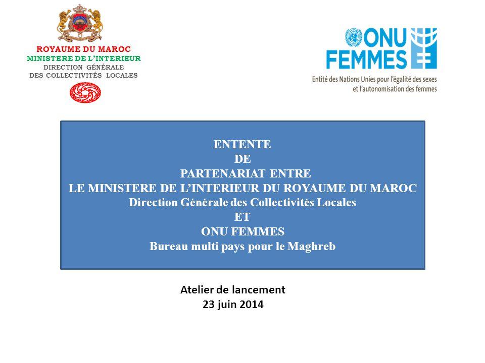 ROYAUME DU MAROC MINISTERE DE L'INTERIEUR DIRECTION GÉNÉRALE DES COLLECTIVITÉS LOCALES ENTENTE DE PARTENARIAT ENTRE LE MINISTERE DE L'INTERIEUR DU ROY