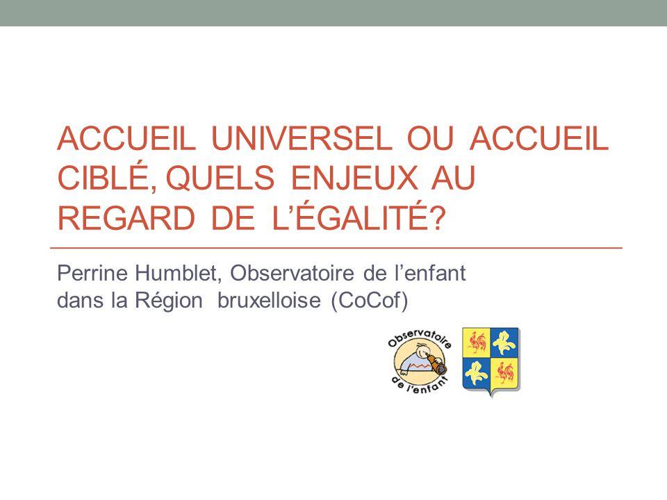 ACCUEIL UNIVERSEL OU ACCUEIL CIBLÉ, QUELS ENJEUX AU REGARD DE L'ÉGALITÉ.