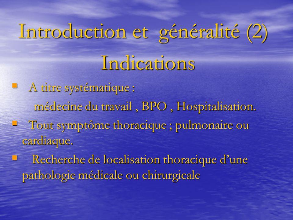 Introduction et généralité (2)  A titre systématique : médecine du travail, BPO, Hospitalisation. médecine du travail, BPO, Hospitalisation.  Tout s