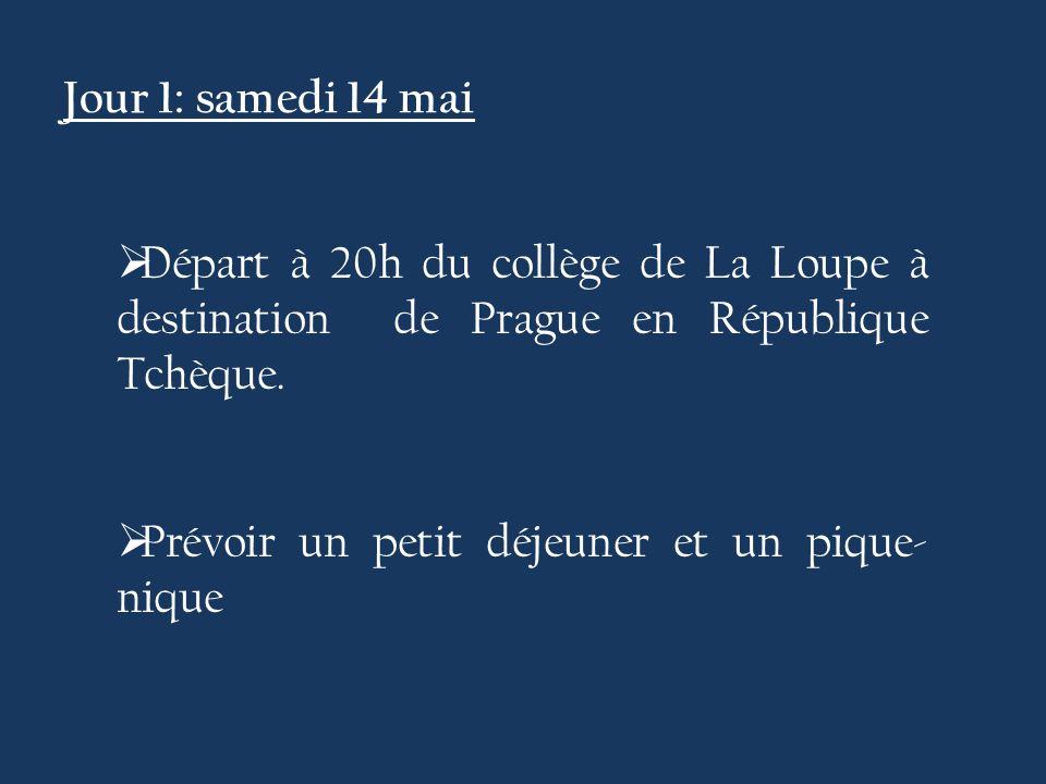 Jour 1: samedi 14 mai  Départ à 20h du collège de La Loupe à destination de Prague en République Tchèque.
