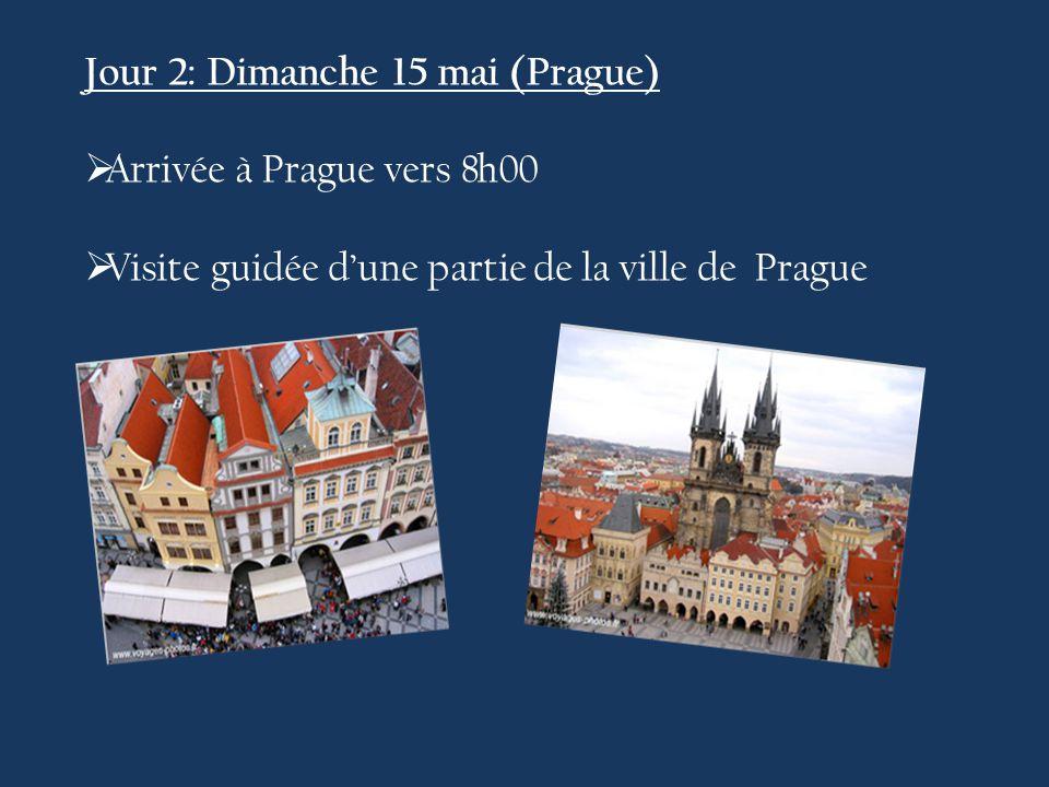 Jour 2: Dimanche 15 mai (Prague)  Arrivée à Prague vers 8h00  Visite guidée d'une partie de la ville de Prague