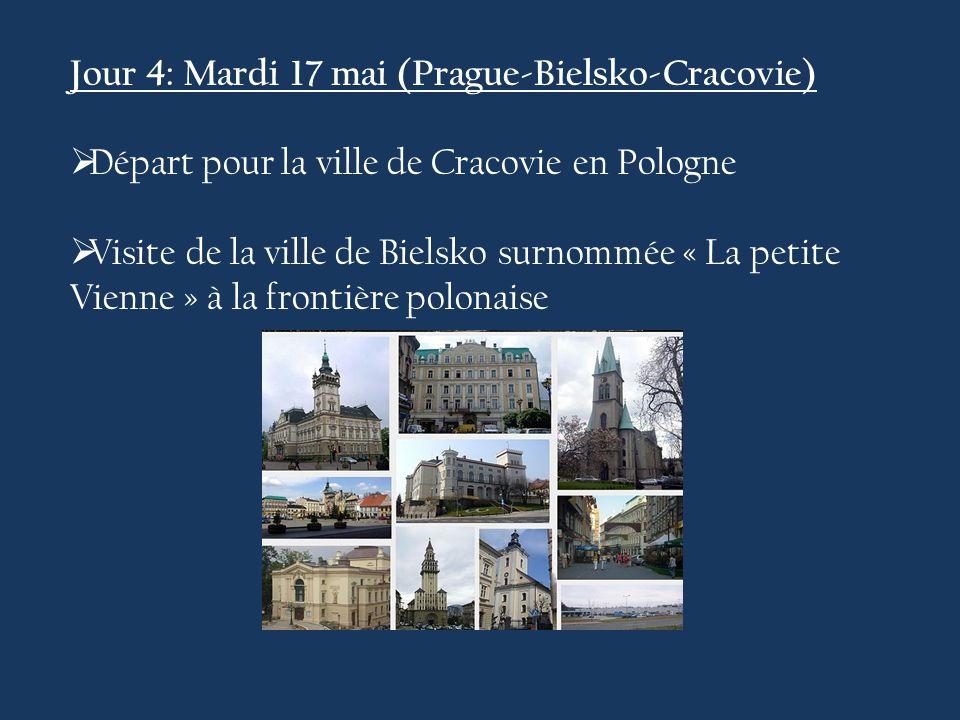 Jour 4: Mardi 17 mai (Prague-Bielsko-Cracovie)  Départ pour la ville de Cracovie en Pologne  Visite de la ville de Bielsko surnommée « La petite Vienne » à la frontière polonaise