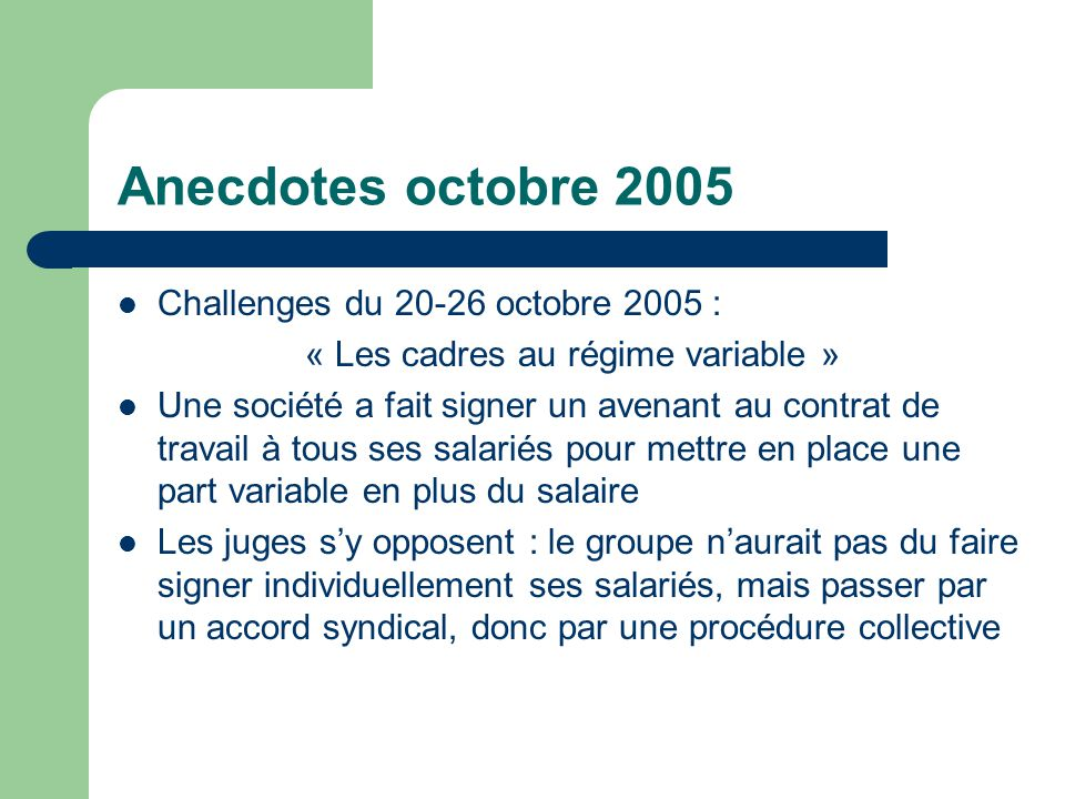 Anecdotes octobre 2005 Challenges du 20-26 octobre 2005 : « Les cadres au régime variable » Une société a fait signer un avenant au contrat de travail