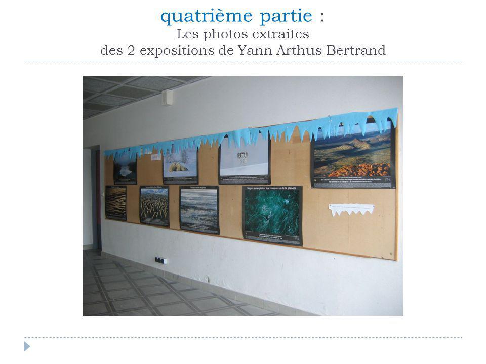 quatrième partie : Les photos extraites des 2 expositions de Yann Arthus Bertrand