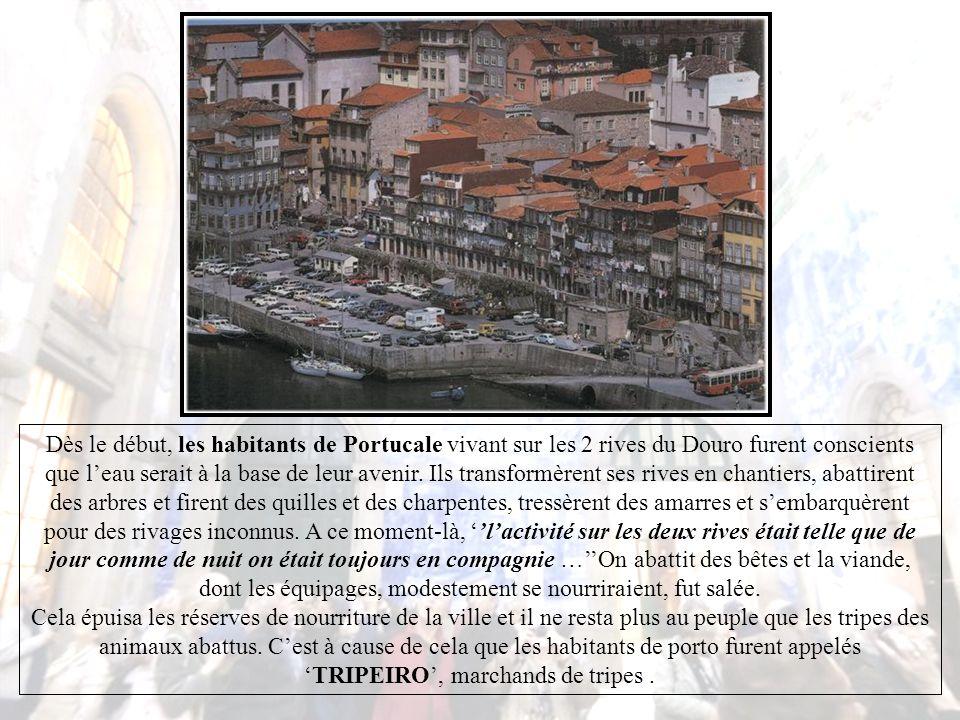 Dès le début, les habitants de Portucale vivant sur les 2 rives du Douro furent conscients que l'eau serait à la base de leur avenir.