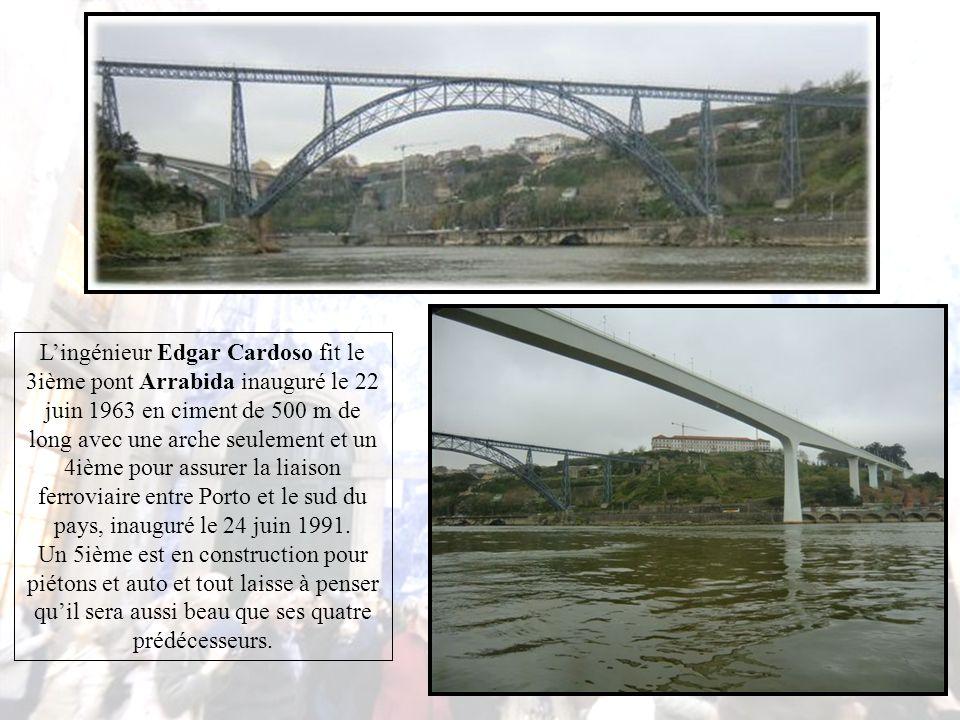 L'ingénieur Edgar Cardoso fit le 3ième pont Arrabida inauguré le 22 juin 1963 en ciment de 500 m de long avec une arche seulement et un 4ième pour assurer la liaison ferroviaire entre Porto et le sud du pays, inauguré le 24 juin 1991.
