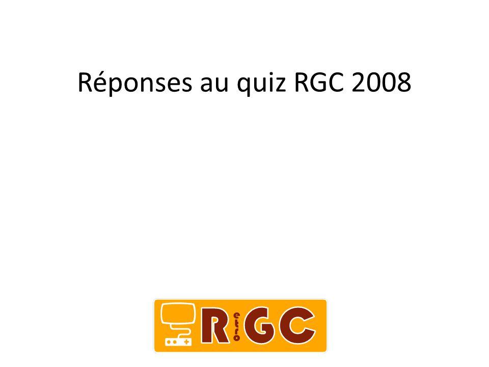Réponses au quiz RGC 2008