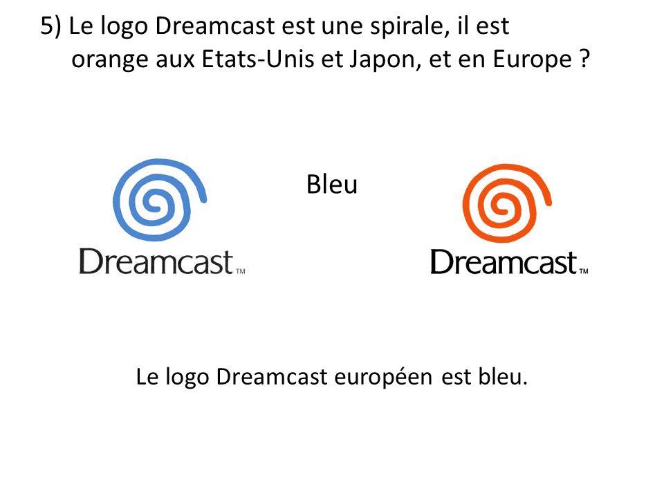 5) Le logo Dreamcast est une spirale, il est orange aux Etats-Unis et Japon, et en Europe ? Le logo Dreamcast européen est bleu. Bleu