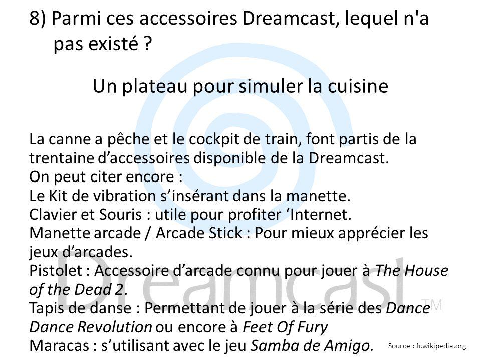 8) Parmi ces accessoires Dreamcast, lequel n'a pas existé ? La canne a pêche et le cockpit de train, font partis de la trentaine d'accessoires disponi