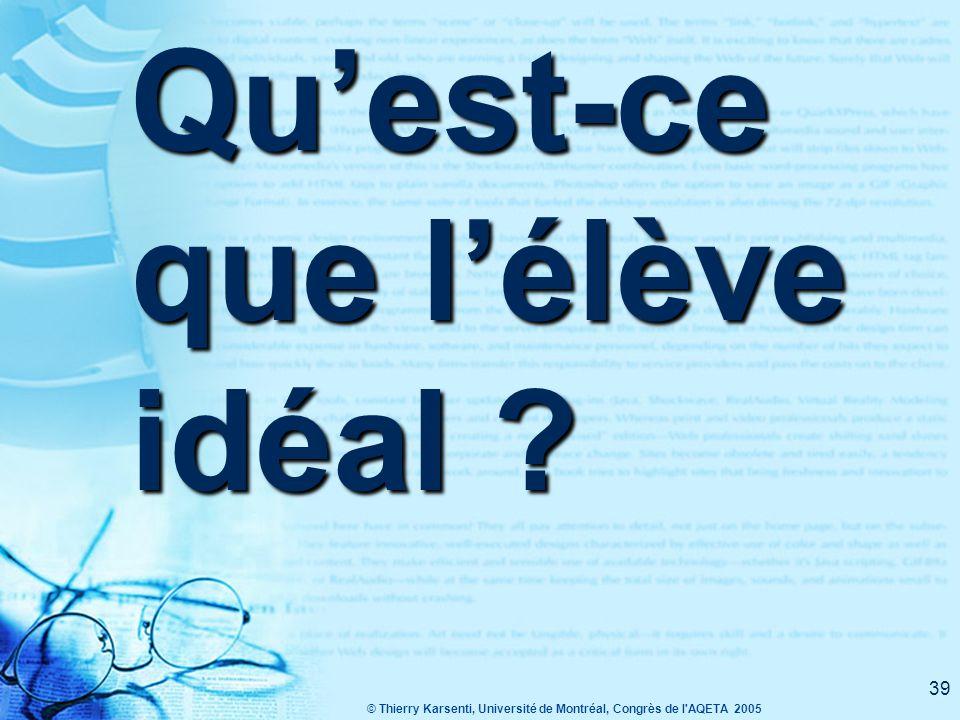 © Thierry Karsenti, Université de Montréal, Congrès de l AQETA 2005 38 Qu'est-ce que la motivation à l'école ?