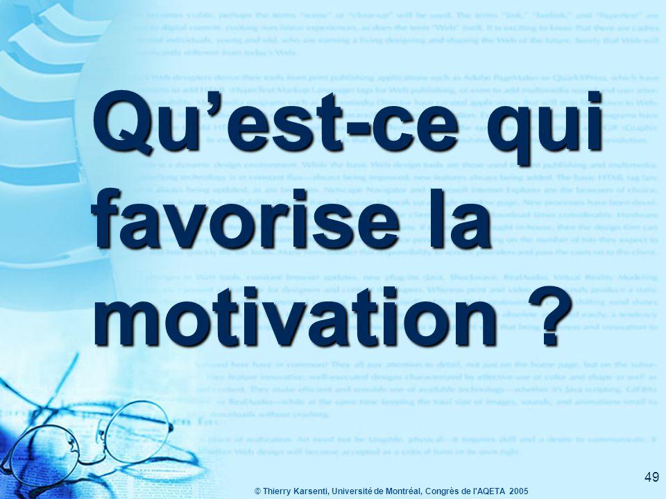 © Thierry Karsenti, Université de Montréal, Congrès de l AQETA 2005 48 La motivation des élèves…