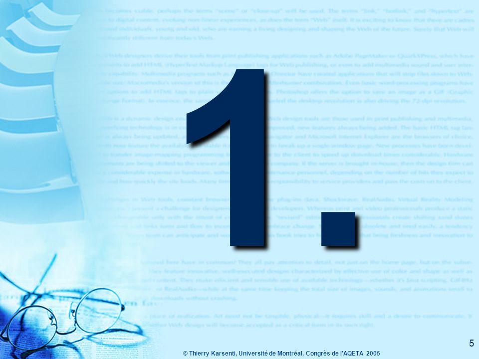 © Thierry Karsenti, Université de Montréal, Congrès de l AQETA 2005 4 Plan de la présentation 1.