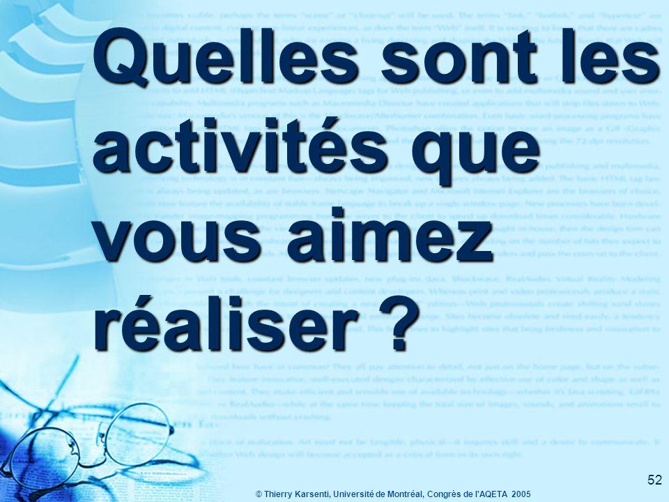 © Thierry Karsenti, Université de Montréal, Congrès de l AQETA 2005 51 Attrait (intérêt intrinsèque pour l'activité).
