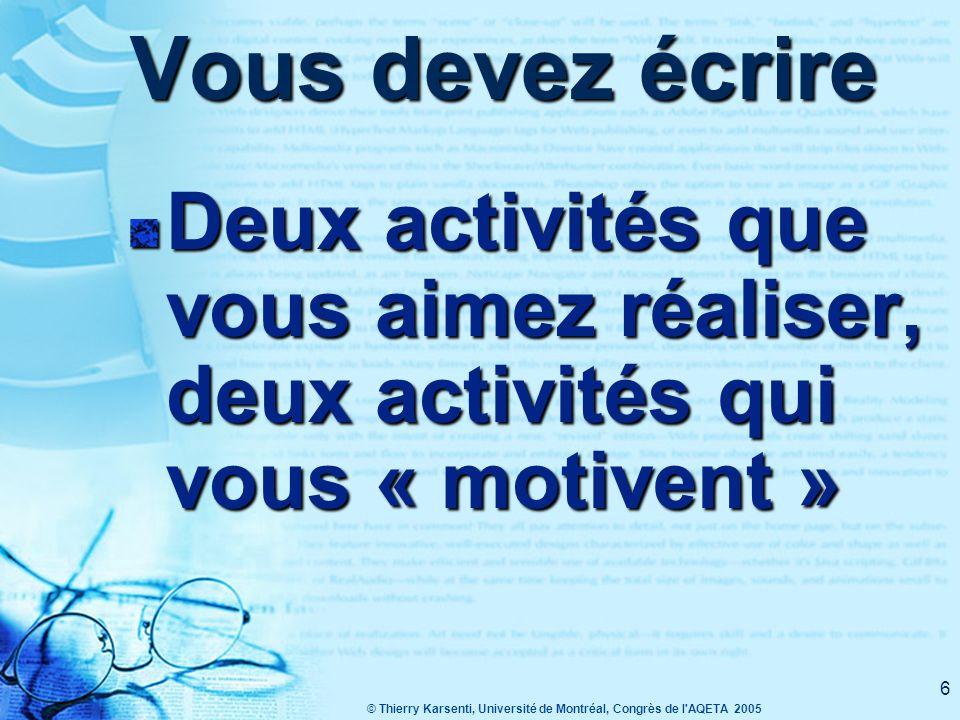 6 Vous devez écrire Deux activités que vous aimez réaliser, deux activités qui vous « motivent »
