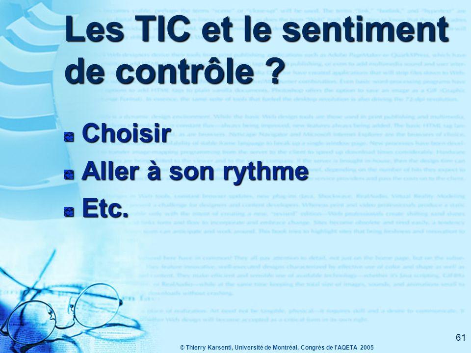 © Thierry Karsenti, Université de Montréal, Congrès de l AQETA 2005 61 Les TIC et le sentiment de contrôle .