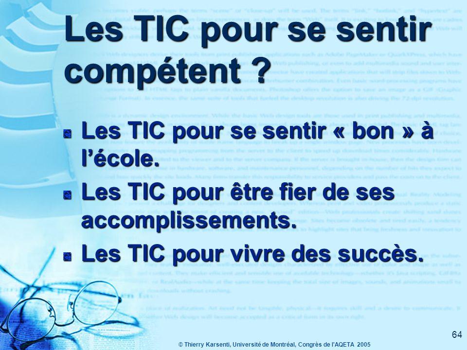 © Thierry Karsenti, Université de Montréal, Congrès de l AQETA 2005 63 À observer Comment les TIC favorisent la participation active de tous.