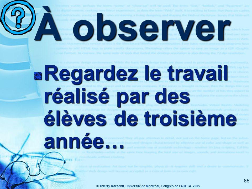 © Thierry Karsenti, Université de Montréal, Congrès de l AQETA 2005 64 Les TIC pour se sentir compétent .