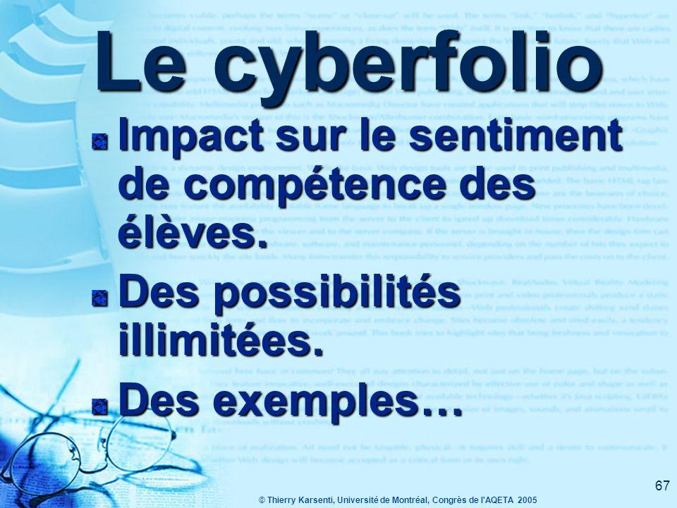 © Thierry Karsenti, Université de Montréal, Congrès de l AQETA 2005 66 À observer Comment l'utilisation des TIC peut favoriser le développement de l'estime de soi, en particulier pour des élèves qui réussissent moins à l'école.