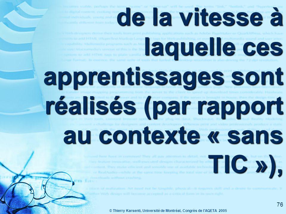 © Thierry Karsenti, Université de Montréal, Congrès de l AQETA 2005 75 Les résultats des recherches traitent notamment de la quantité des apprentissages,