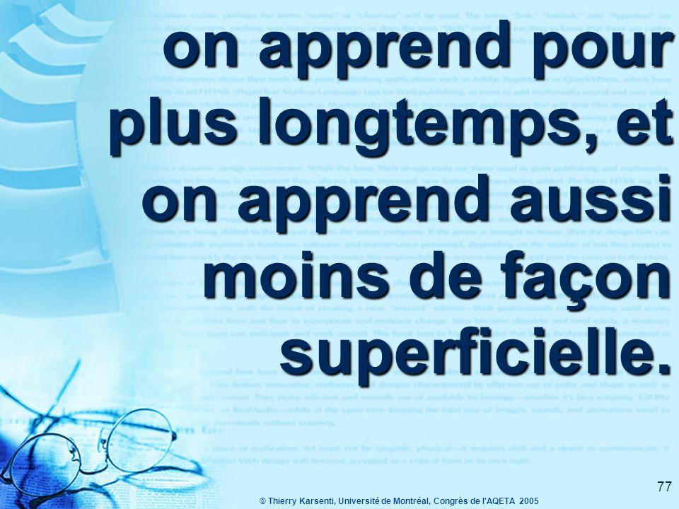 © Thierry Karsenti, Université de Montréal, Congrès de l AQETA 2005 76 de la vitesse à laquelle ces apprentissages sont réalisés (par rapport au contexte « sans TIC »),