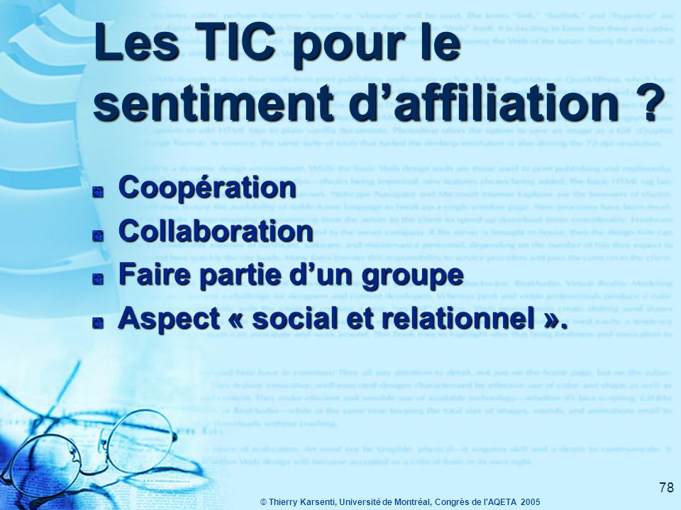 © Thierry Karsenti, Université de Montréal, Congrès de l AQETA 2005 78 Les TIC pour le sentiment d'affiliation .