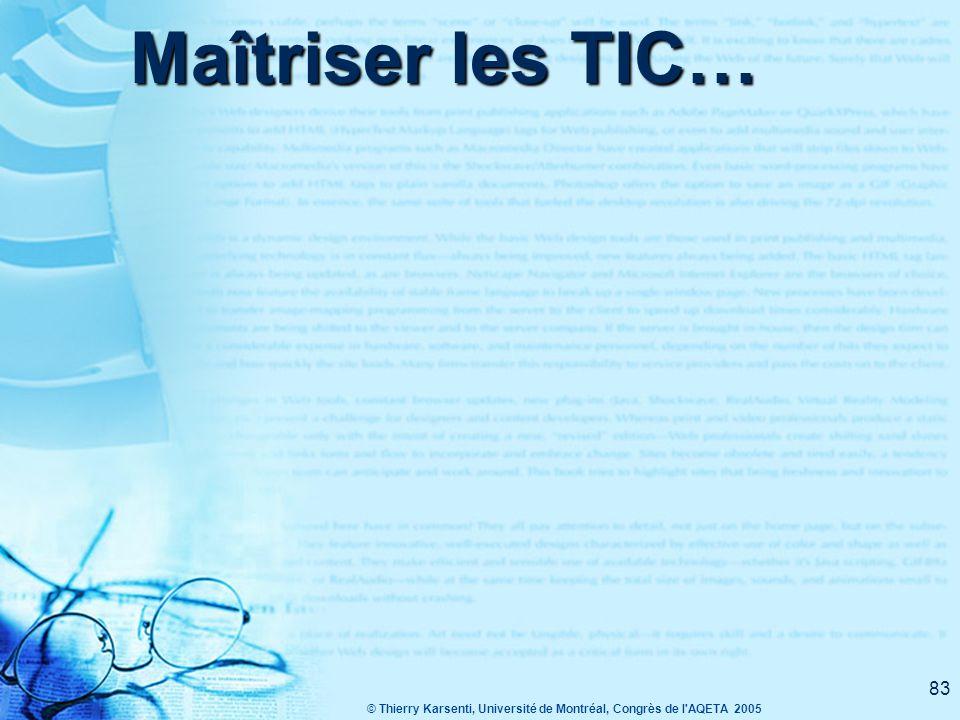 © Thierry Karsenti, Université de Montréal, Congrès de l AQETA 2005 83 Maîtriser les TIC…