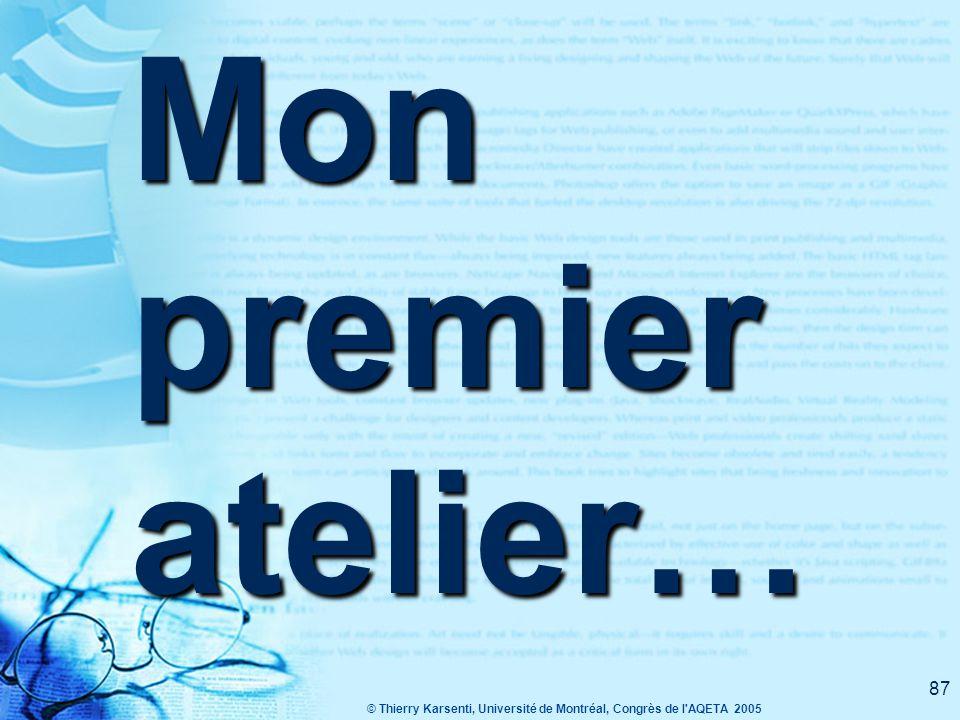 © Thierry Karsenti, Université de Montréal, Congrès de l AQETA 2005 86 Créer une page Web… en quelques minutes !