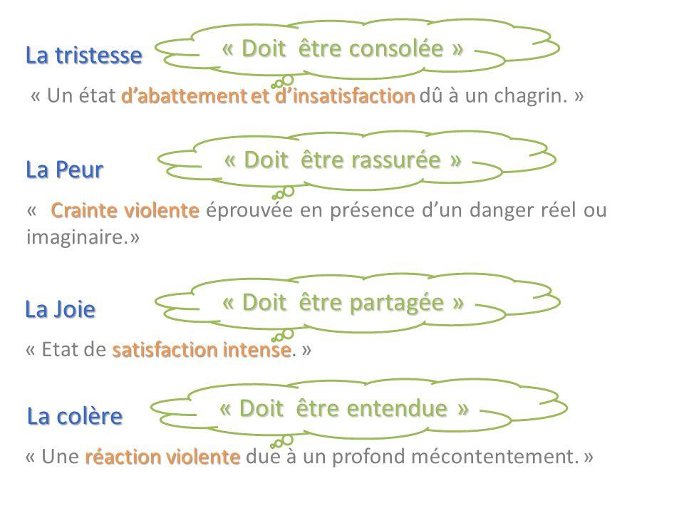 « Doit être consolée » La Joie satisfaction intense « Etat de satisfaction intense.