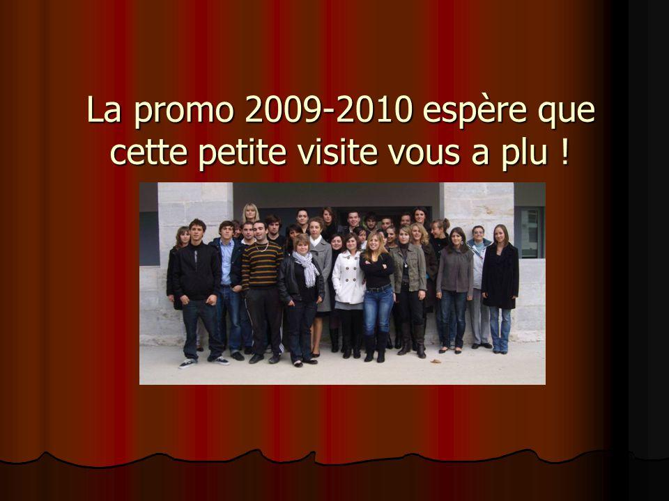 La promo 2009-2010 espère que cette petite visite vous a plu !