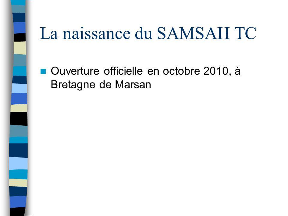 La naissance du SAMSAH TC Ouverture officielle en octobre 2010, à Bretagne de Marsan
