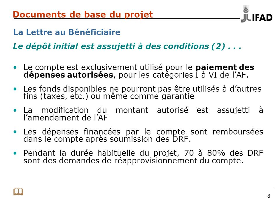 666 Documents de base du projet La Lettre au Bénéficiaire Le compte est exclusivement utilisé pour le paiement des dépenses autorisées, pour les catégories I à VI de l'AF.
