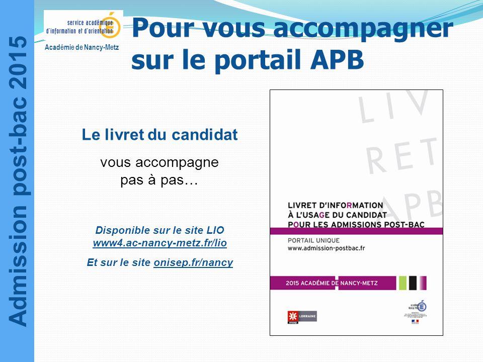 Admission post-bac 2015 Académie de Nancy-Metz Pour vous accompagner sur le portail APB Le livret du candidat vous accompagne pas à pas… Disponible su