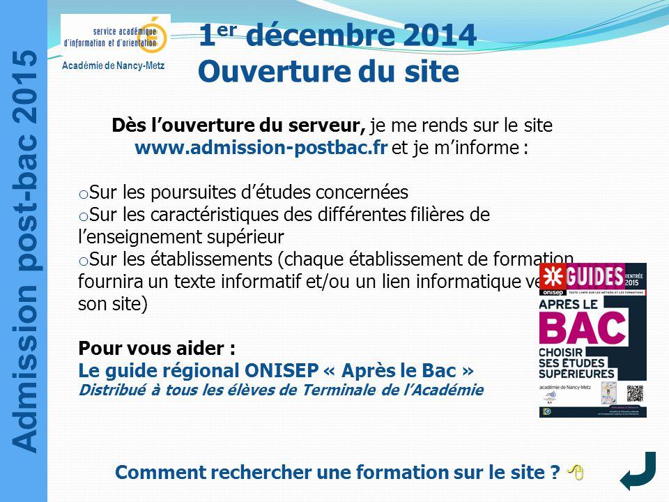 Académie de Nancy-Metz 1 er décembre 2014 Ouverture du site  Comment rechercher une formation sur le site ?  Dès l'ouverture du serveur, je me rends