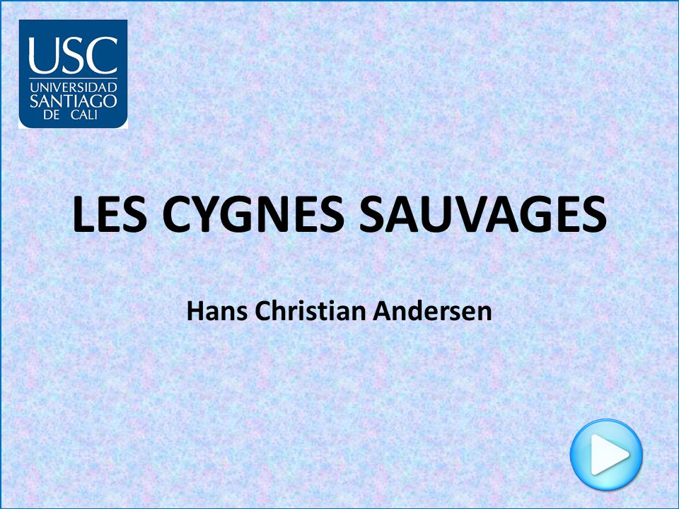 LES CYGNES SAUVAGES Hans Christian Andersen