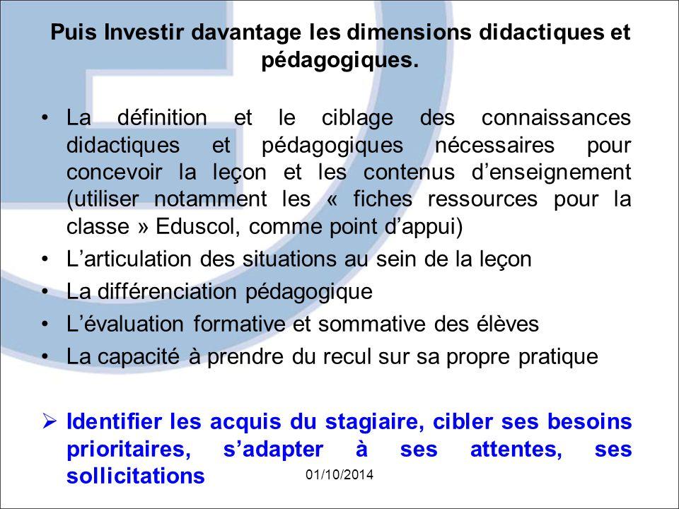 Puis Investir davantage les dimensions didactiques et pédagogiques. La définition et le ciblage des connaissances didactiques et pédagogiques nécessai