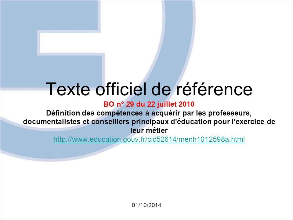 Texte officiel de référence BO n° 29 du 22 juillet 2010 Définition des compétences à acquérir par les professeurs, documentalistes et conseillers prin