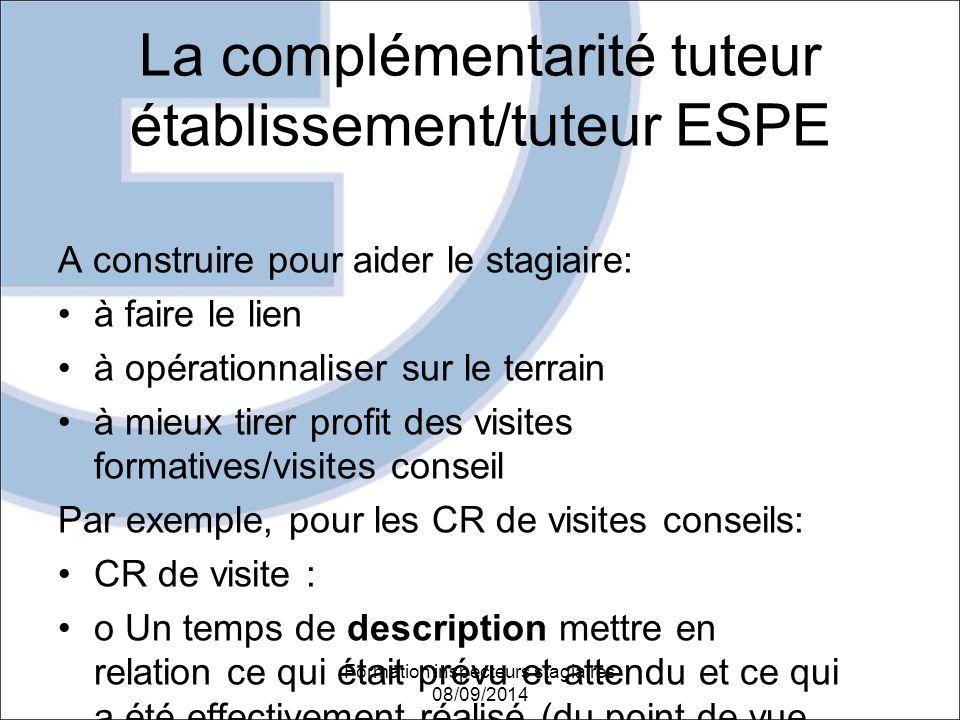 La complémentarité tuteur établissement/tuteur ESPE A construire pour aider le stagiaire: à faire le lien à opérationnaliser sur le terrain à mieux ti