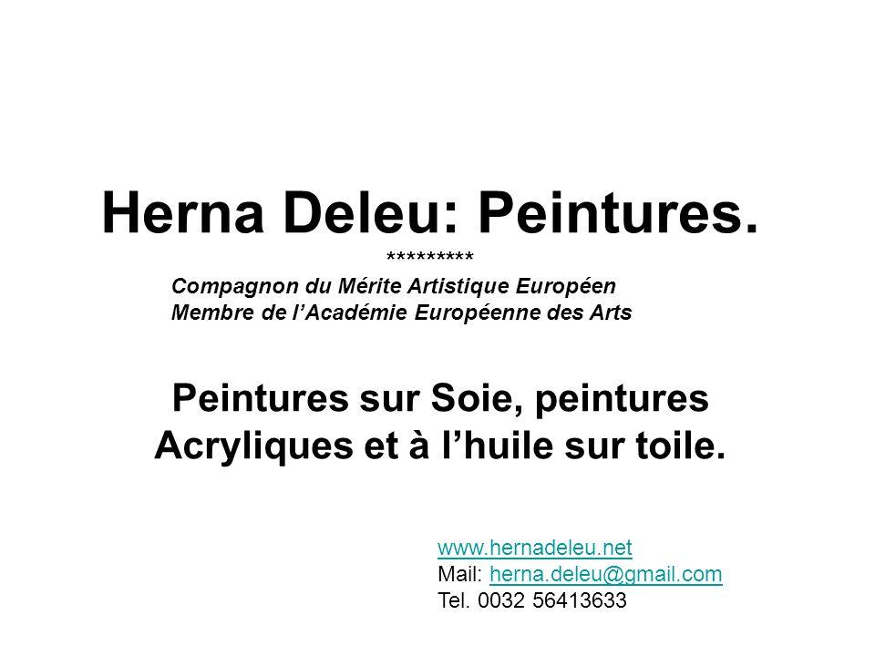 Herna Deleu: Peintures. ********* Peintures sur Soie, peintures Acryliques et à l'huile sur toile.