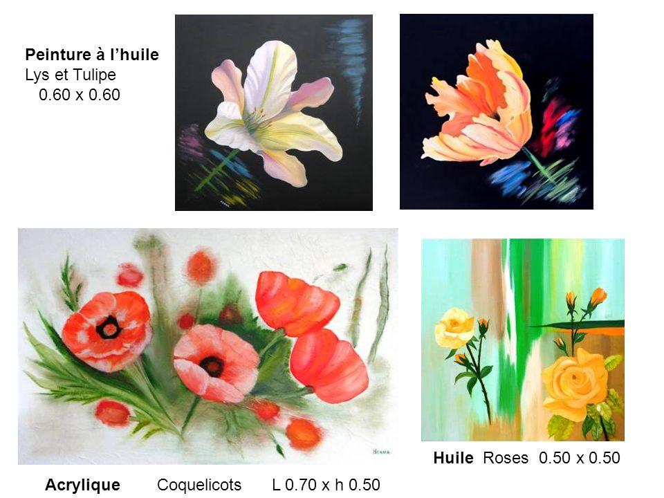 Peinture à l'huile Lys et Tulipe 0.60 x 0.60 Acrylique Coquelicots L 0.70 x h 0.50 Huile Roses 0.50 x 0.50
