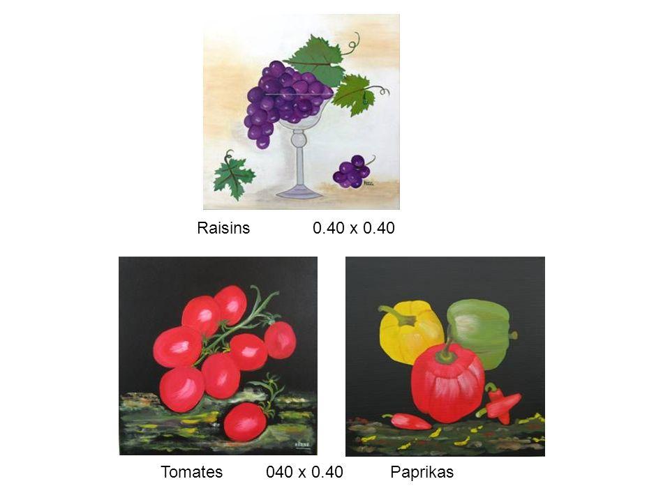 Raisins 0.40 x 0.40 Tomates 040 x 0.40 Paprikas