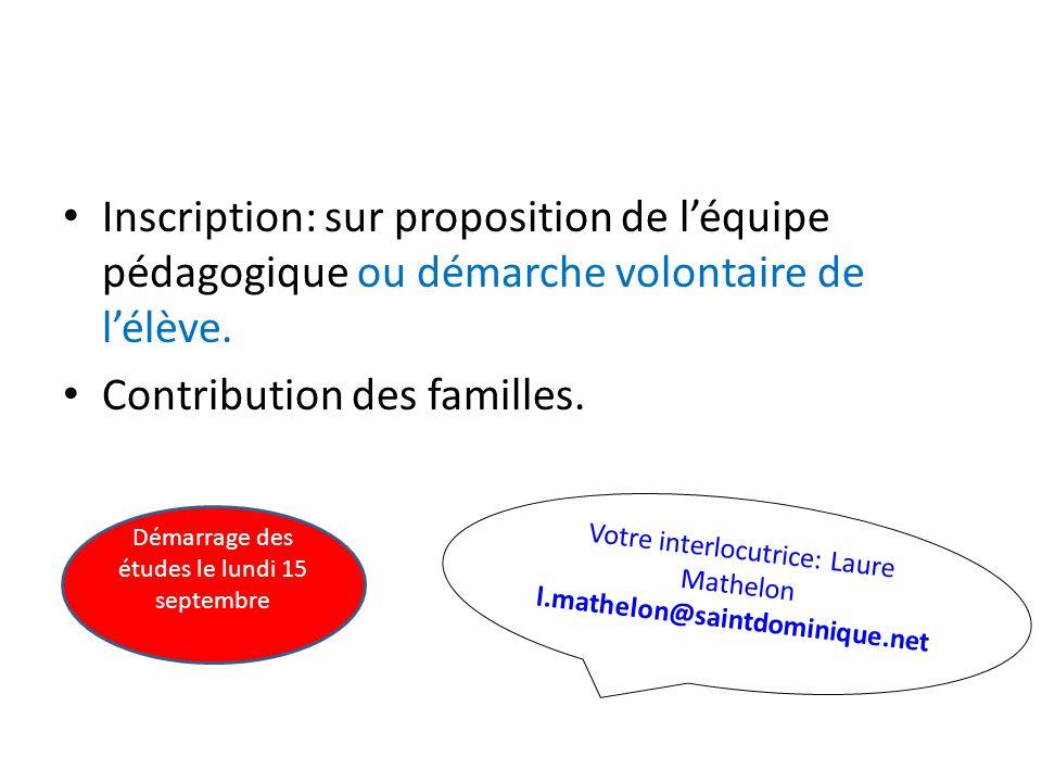 Inscription: sur proposition de l'équipe pédagogique ou démarche volontaire de l'élève. Contribution des familles. Démarrage des études le lundi 15 se