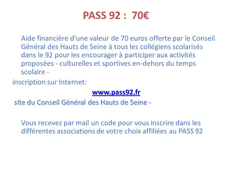 PASS 92 : 70€ Aide financière d'une valeur de 70 euros offerte par le Conseil Général des Hauts de Seine à tous les collégiens scolarisés dans le 92 p