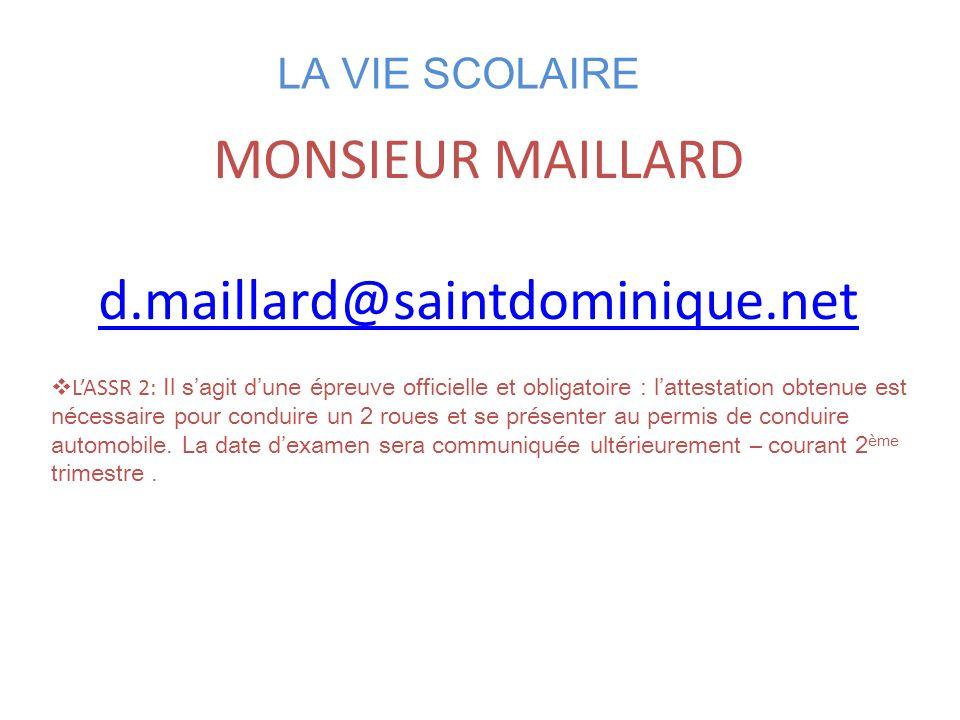 LA VIE SCOLAIRE MONSIEUR MAILLARD d.maillard@saintdominique.net  L'ASSR 2: Il s'agit d'une épreuve officielle et obligatoire : l'attestation obtenue