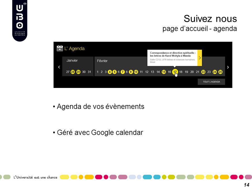 Suivez nous page d'accueil - agenda 14 Agenda de vos évènements Géré avec Google calendar