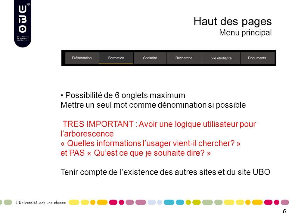 A prendre en compte : la navigation par les blocs Blocs dans la page d'accueil 7 Blocs à droite dans les pages internes Le plus : permet d alléger l arborescence du menu