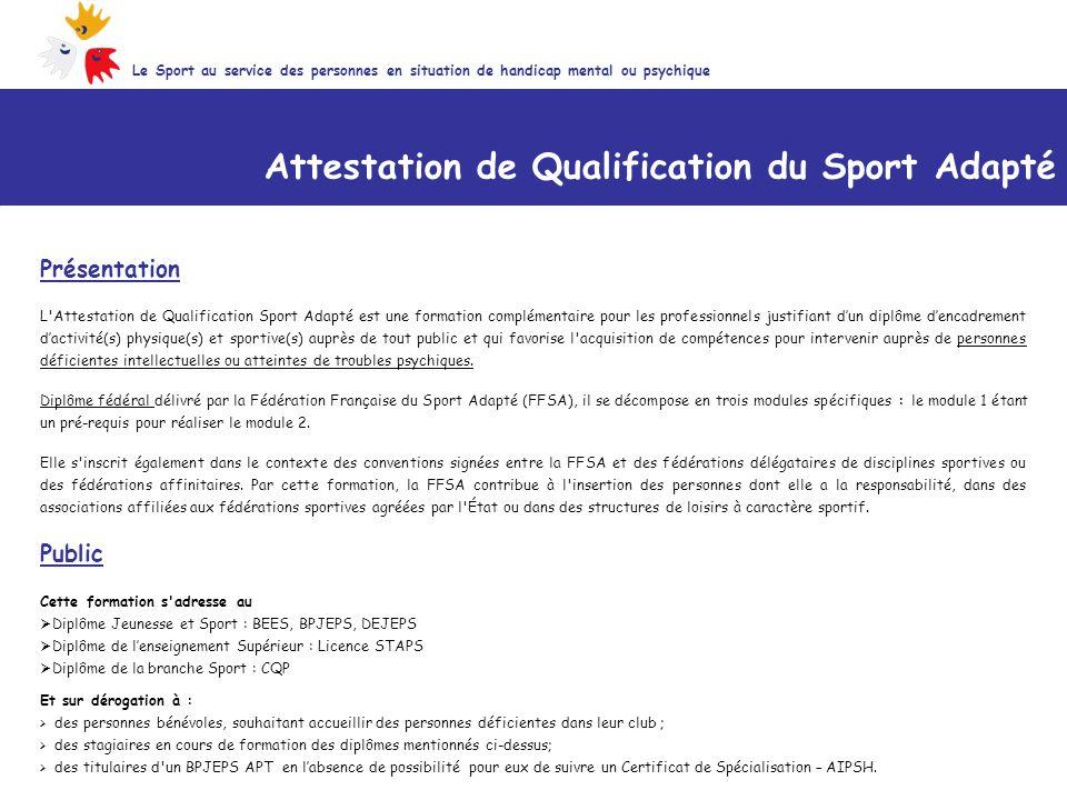 Attestation de Qualification du Sport Adapté Présentation L'Attestation de Qualification Sport Adapté est une formation complémentaire pour les profes