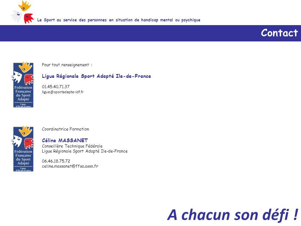 Pour tout renseignement : Ligue Régionale Sport Adapté Ile-de-France 01.45.40.71.37 ligue@sportadapte-idf.fr Contact Le Sport au service des personnes