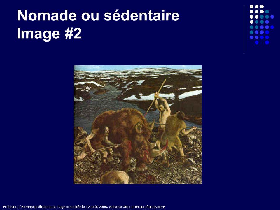 Nomade ou sédentaire Corrigé Image 1 - Néolithique – Habitat Image 2 - Paléolithique – Scène de chasse Image 3 - Néolithique – Habitat Image 4 - Paléolithique – Art pariétal Image 5 - Paléolithique – Chasse Image 6 - Paléolithique – Habitat Image 7 - Néolithique – Céramique Image 8 - Paléolithique – Outil (biface) Image 9 - Néolithique – Élevage Image 10 - Néolithique – Outil Image 11 - Paléolithique – Découverte du feu Image 12 - Néolithique – Hache